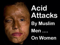 Acid Attacks By Muslim Men