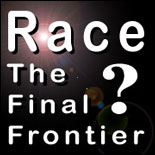 Race - The Final Frontier